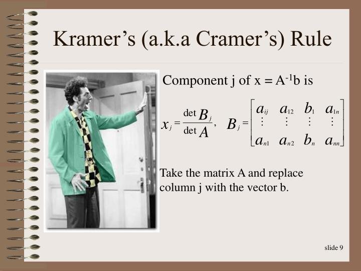 Kramer's (a.k.a Cramer's) Rule