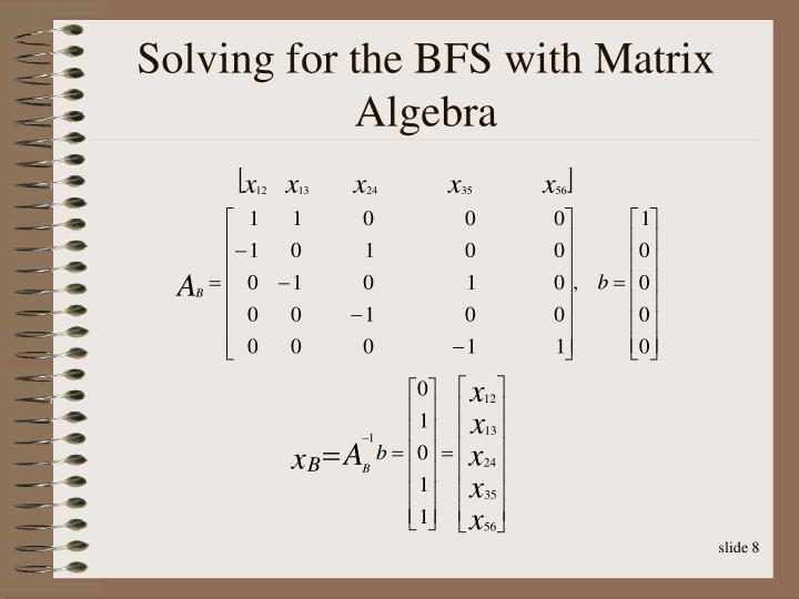 Solving for the BFS with Matrix Algebra