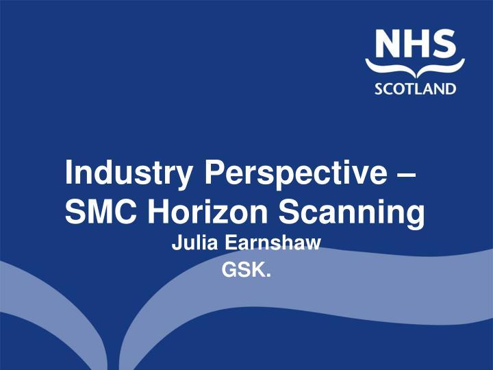 Industry Perspective – SMC Horizon Scanning