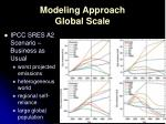 modeling approach global scale1