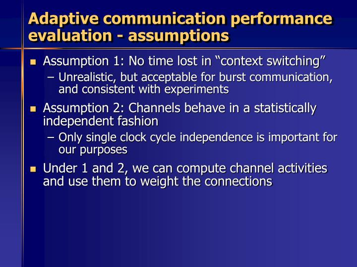Adaptive communication performance evaluation - assumptions