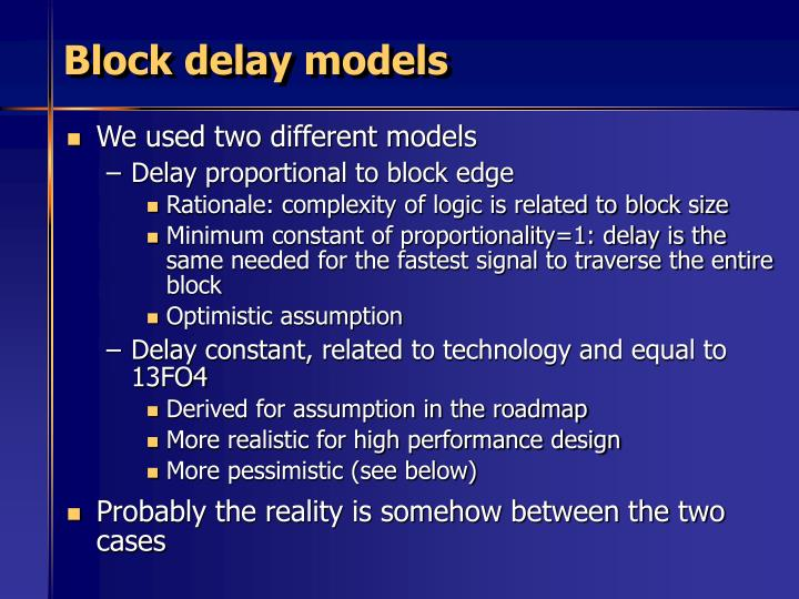 Block delay models