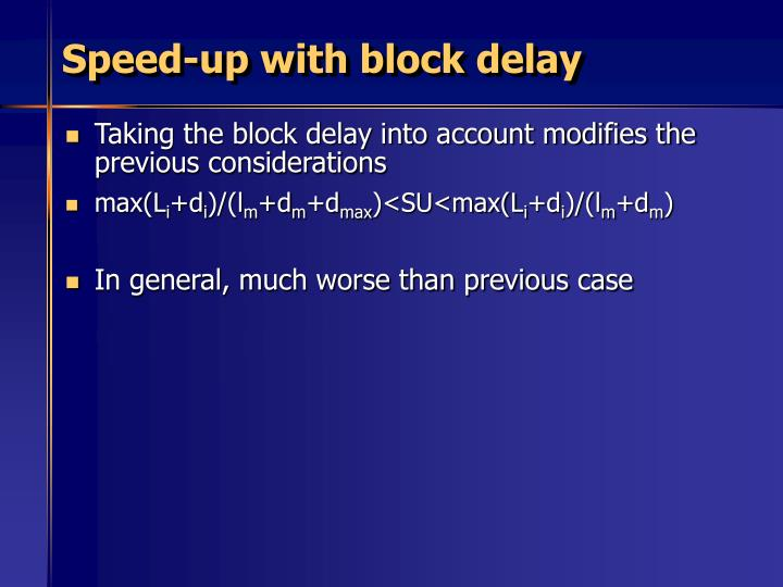 Speed-up with block delay
