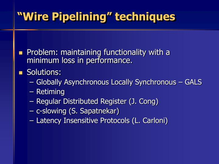 """Wire Pipelining"" techniques"