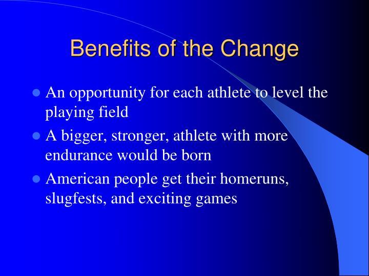 Benefits of the Change