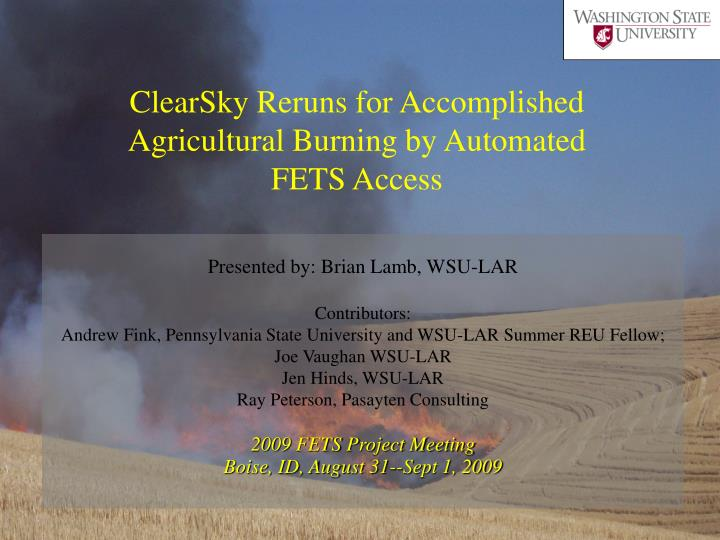 ClearSky Reruns for Accomplished Agricultural Burning by Automated FETS Access