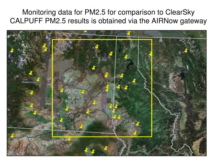 Monitoring data for PM2.5 for comparison to ClearSky CALPUFF PM2.5 results is obtained via the AIRNow gateway