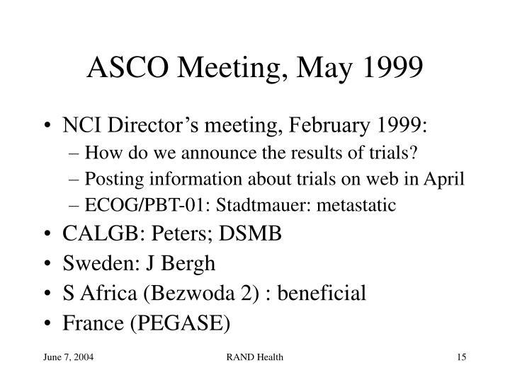 ASCO Meeting, May 1999