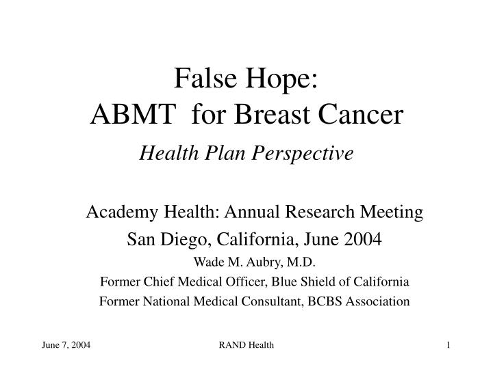 False hope abmt for breast cancer health plan perspective