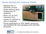 plasma assisted dry soldering pads