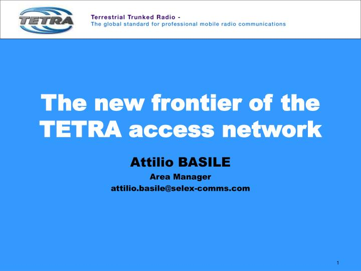 The new frontier of the tetra access network