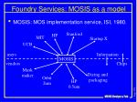 foundry services mosis as a model