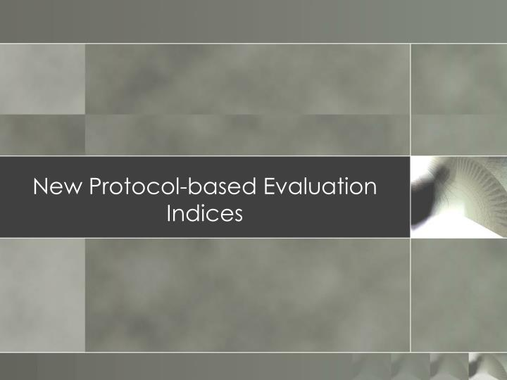 New Protocol-based Evaluation Indices