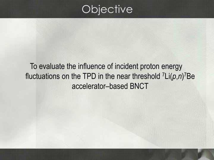 To evaluate the influence of incident proton energy fluctuations on the TPD in the near threshold
