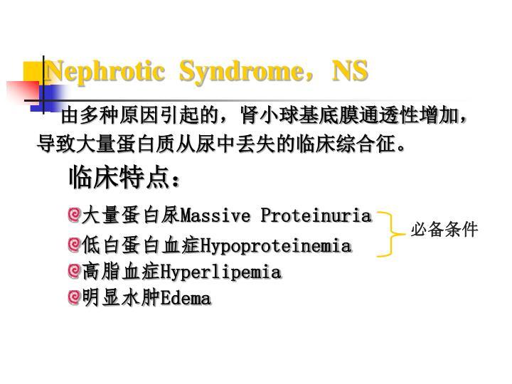 Nephrotic syndrome ns