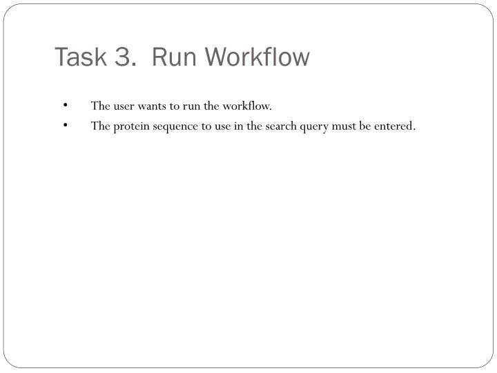 Task 3.  Run Workflow