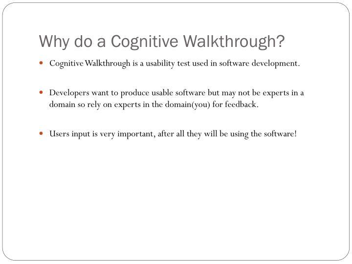 Why do a cognitive walkthrough