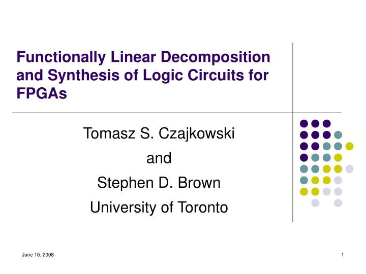 functionally linear decomposition and synthesis of logic circuits for fpgas n.