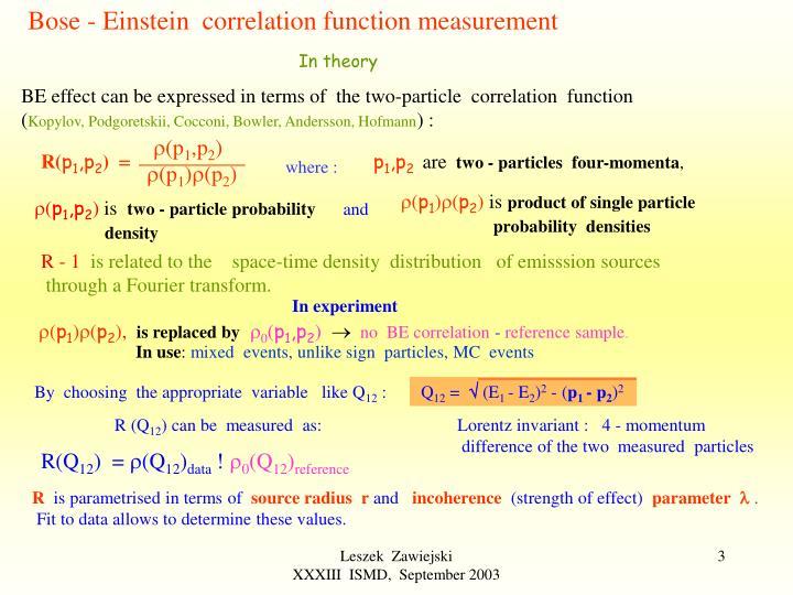 Bose - Einstein  correlation function measurement