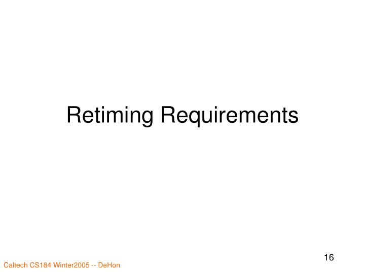Retiming Requirements
