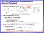 vdd programmable interconnects li et al iccad 04