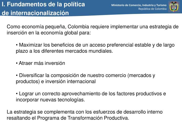 Como economía pequeña, Colombia requiere implementar una estrategia de inserción en la economía ...