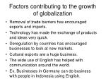 factors contributing to the growth of globalization