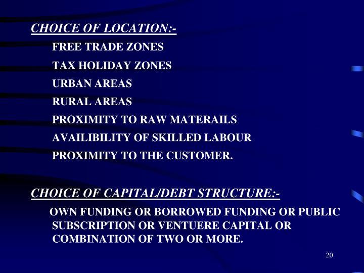 CHOICE OF LOCATION:-