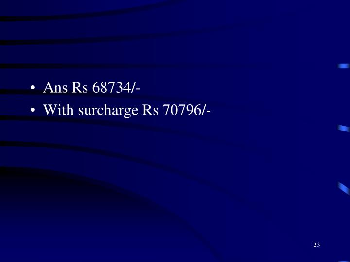 Ans Rs 68734/-