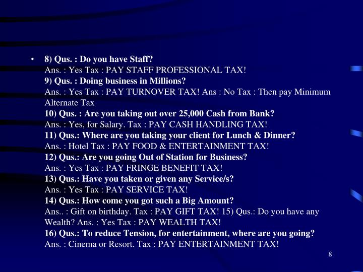 8) Qus. : Do you have Staff?
