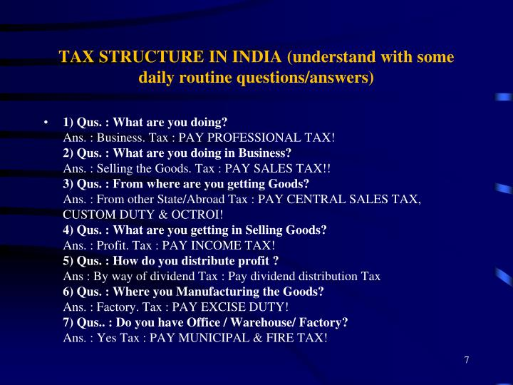 TAX STRUCTURE IN INDIA (understand with some daily routine questions/answers)