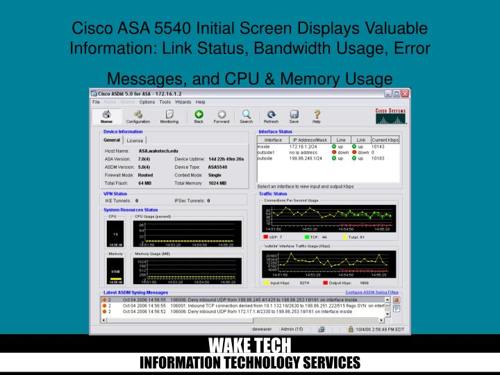 Cisco ASA 5540 Initial Screen Displays Valuable Information: Link Status, Bandwidth Usage, Error Messages, and CPU & Memory Usage
