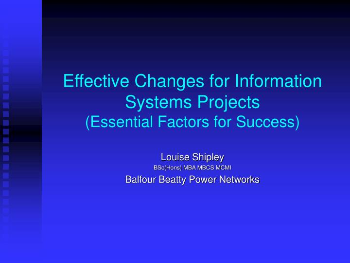 effective changes for information systems projects essential factors for success
