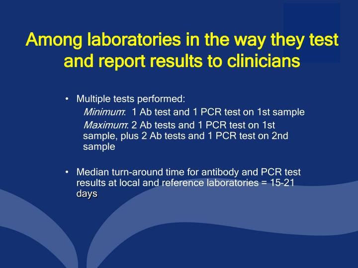 Among laboratories in the way they test and report results to clinicians