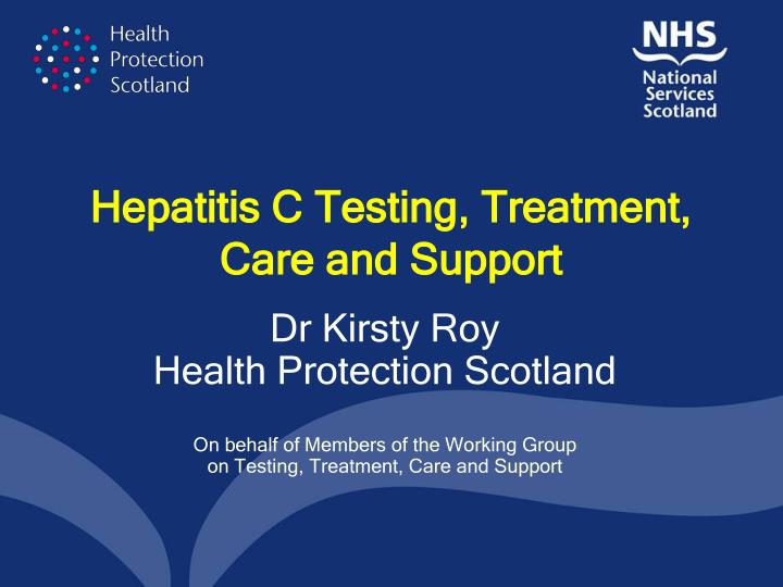 Hepatitis c testing treatment care and support