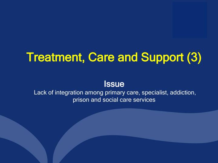 Treatment, Care and Support (3)