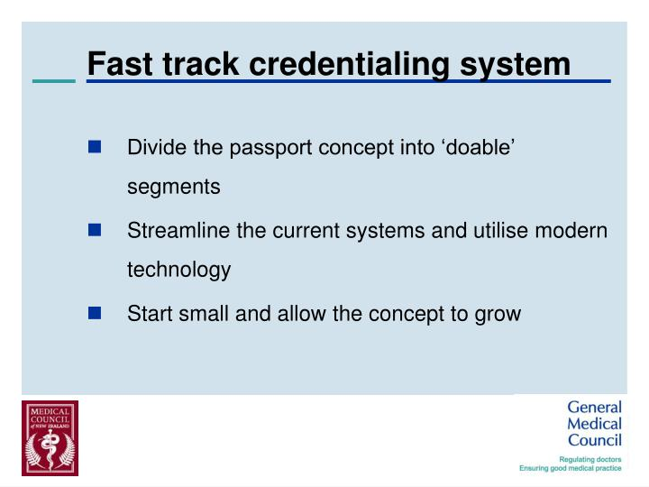 Fast track credentialing system