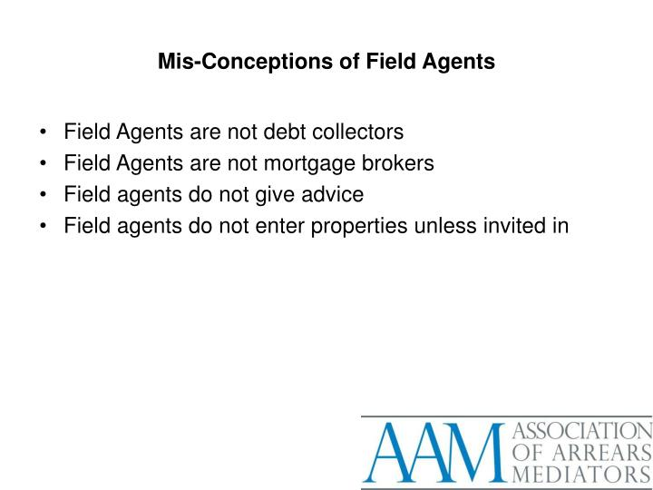 Mis-Conceptions of Field Agents