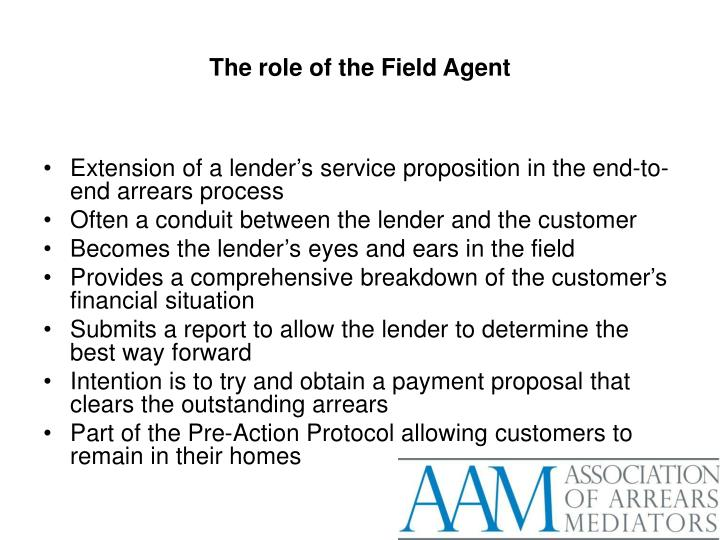 The role of the Field Agent