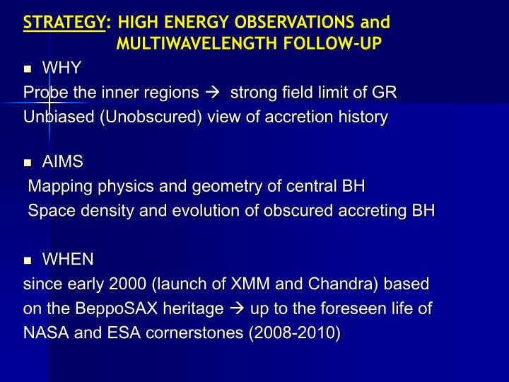 Strategy high energy observations and multiwavelength follow up