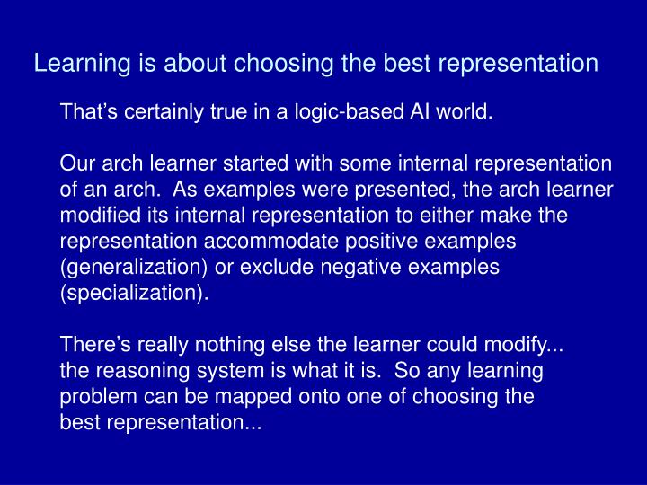 Learning is about choosing the best representation