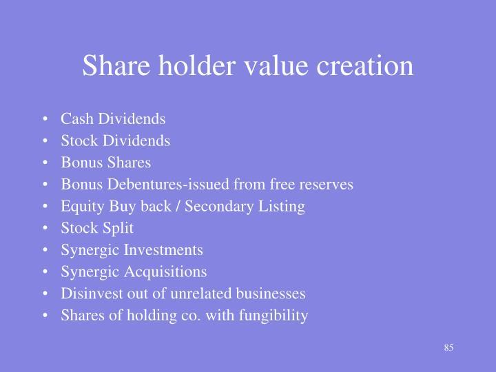 Share holder value creation