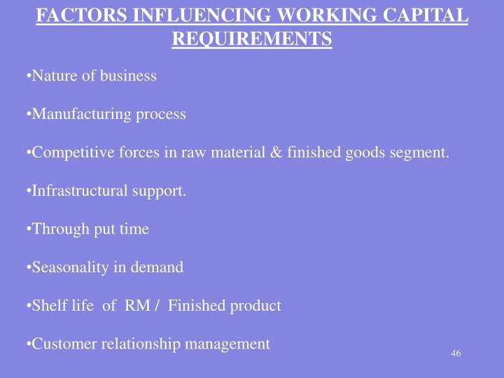 FACTORS INFLUENCING WORKING CAPITAL REQUIREMENTS