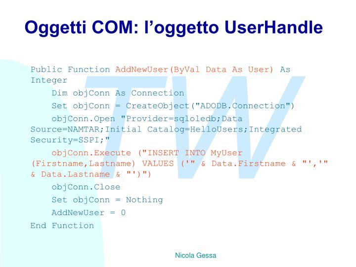 Oggetti COM: l'oggetto UserHandle
