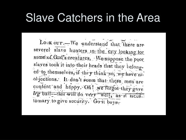 Slave Catchers in the Area