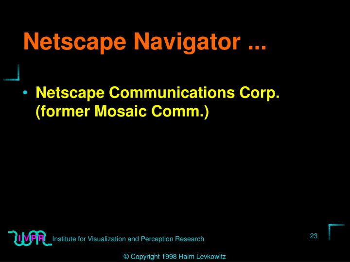 Netscape Navigator ...