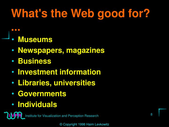 What's the Web good for? ...