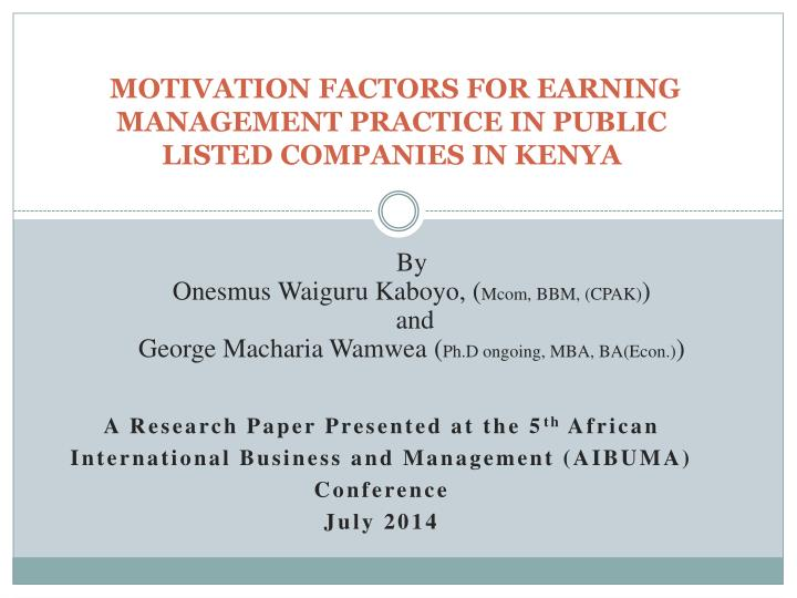 Motivation factors for earning management practice in public listed companies in kenya