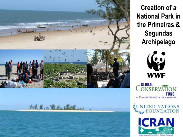 Creation of a National Park in the Primeiras & Segundas Archipelago