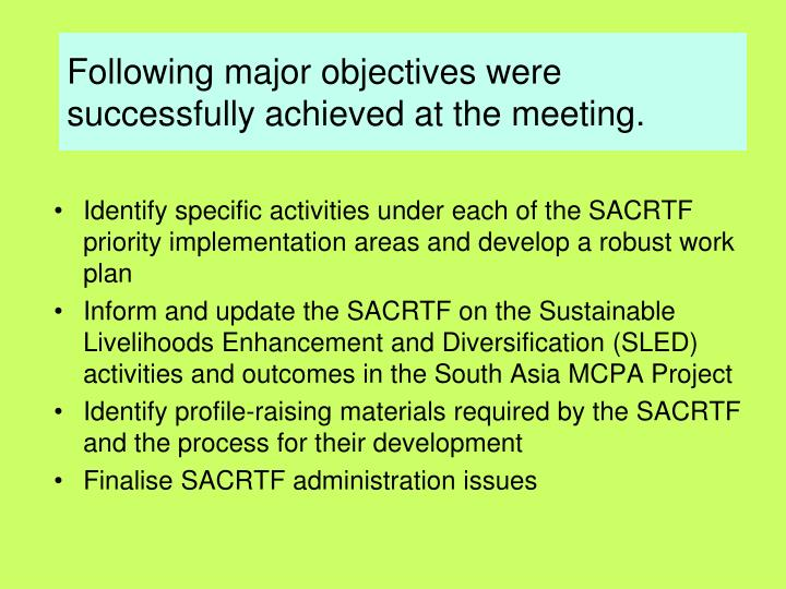 Following major objectives were successfully achieved at the meeting.
